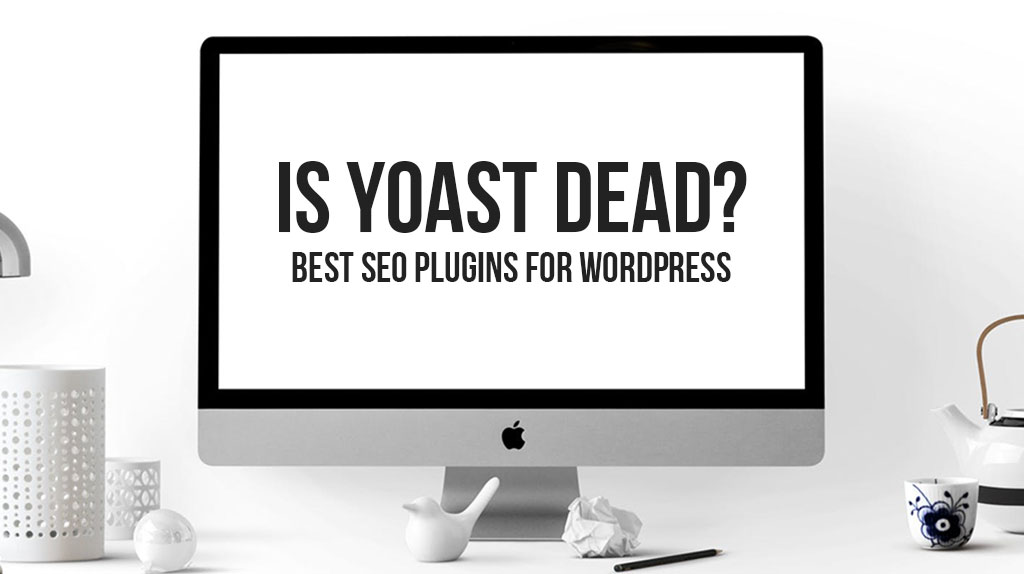 Is Yoast the Best SEO Plugin for WordPress?