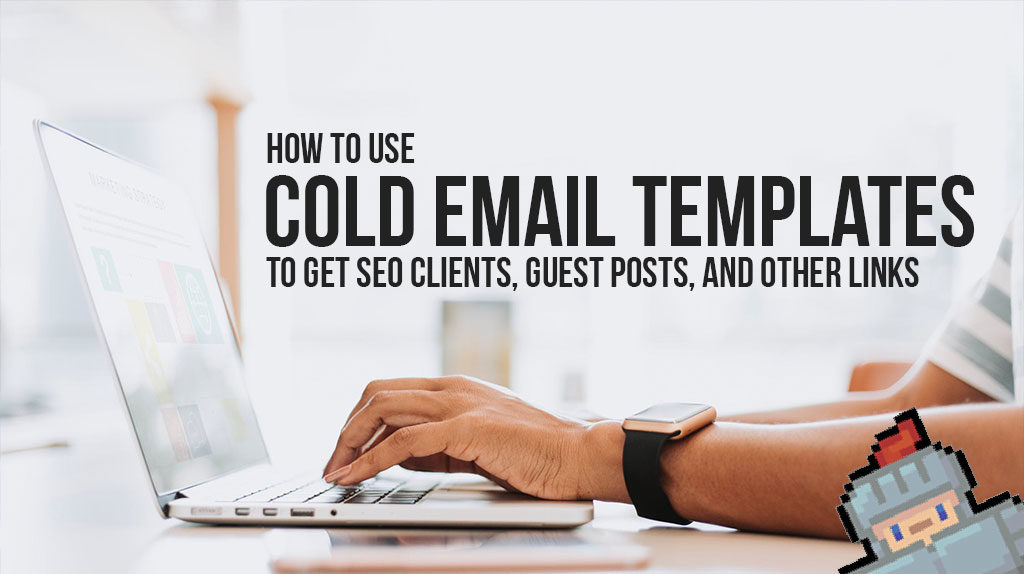Email Templates for Leads, Guest Post Outreach & More