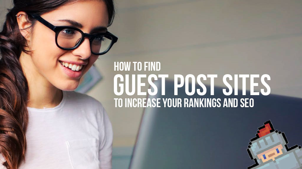 How to Find Guest Post Opportunities & Footprint List - SirLinksalot