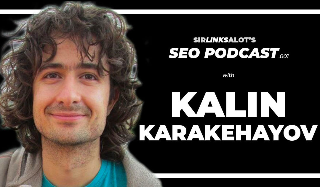 SEO Podcast .001 – Kalin Karakehayov Talks Domains