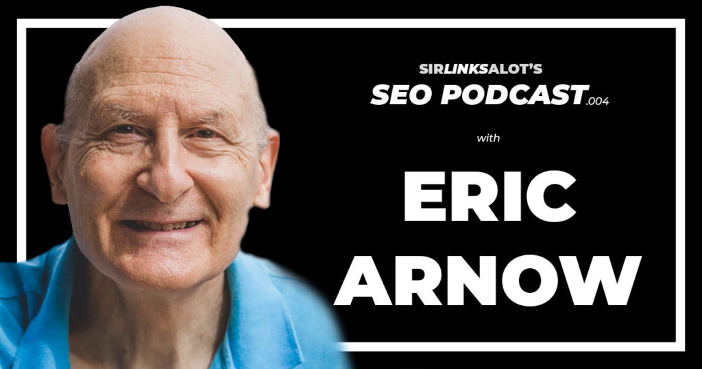 Eric Arnow is the oldest man in SEO.