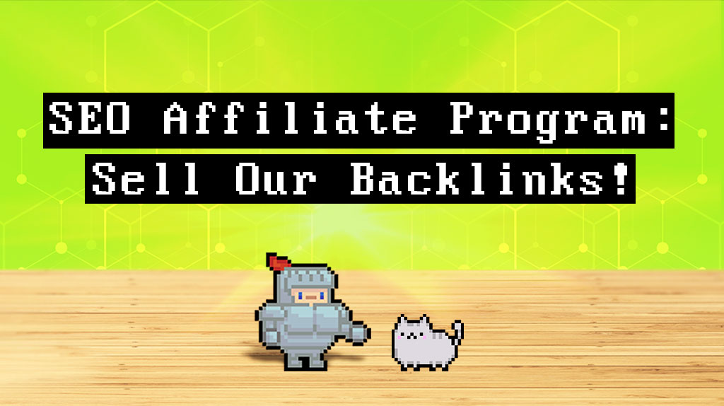 Make money selling our backlinks with the best SEO affiliate program.